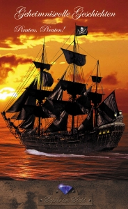 Geheimnisvolle Geschichten: Piraten, Piraten
