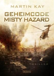 Martin Kay: Geheimcode Misty Hazard