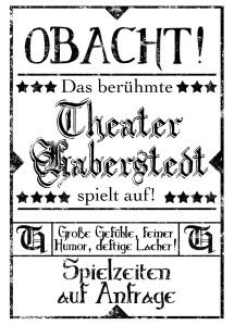 Poster-Entwurf für unsere LARP-Theatergruppe 'Theater Haberstedt'